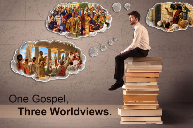 One Gospel Three Worldviews